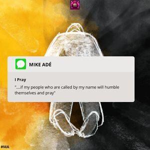 Mike Adé - I Pray [MP3 Download]