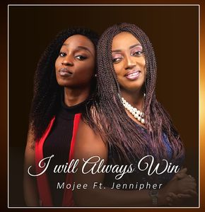 Mojee - I Will Always Win Ft. Jennipher [MP3, Video and Lyrics]