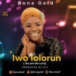 Bona Gold - Iwo Lolorun [MP3 and Lyrics]
