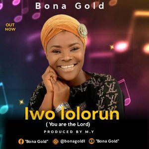 Bona Gold - Iwo Lolorun [MP3 and Lyrics]