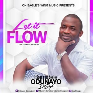 Bamidele Odunayo D'Eagle - Let It Flow [MP3, Video and Lyrics]