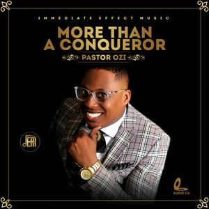 Pastor Ozi - More Than A Conqueror [Album]