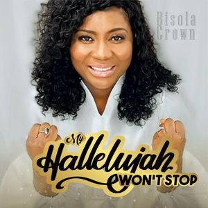 Bisola Crown - My Hallelujah Won't Stop [MP3 Download]