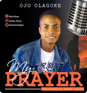 Ojo Olagoke - My Prayer [MP3 and Lyrics]