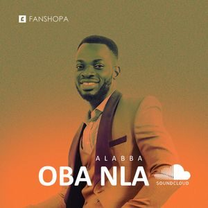 Alabba - Oba Nla (The Mighty King) [MP3 and Video]