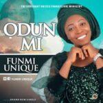 Funmi Unique - Odun Mi [MP3 Download]