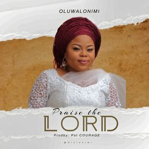 OluwaloniMi - Praise The Lord [MP3 Download]