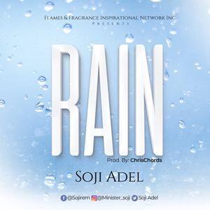 Soji Adel - Rain Ft. Tejumola Adel & Chinanu Onuohav [MP3, Video and Lyrics]
