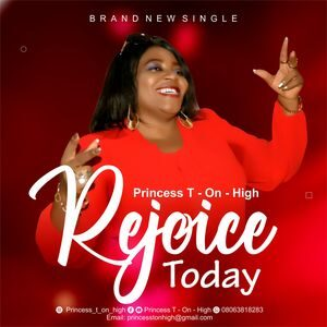 Download Rejoice Today By Princess T-On-High