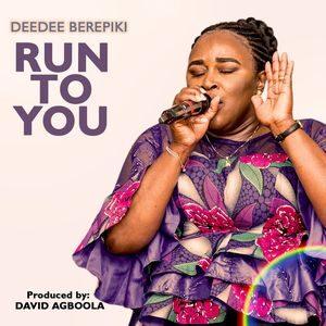 Deedee Berepiki - Run to You [MP3 Download]