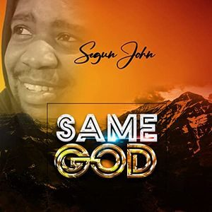Segun John - Same God [MP3, Video and Lyrics]