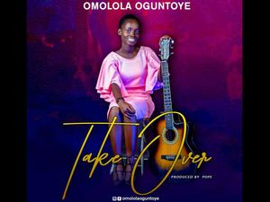 Omolola Oguntoye - Take Over [MP3 and Lyrics]