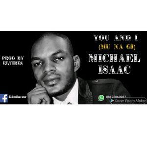 Michael Isaac - You and I (Mu Na Gi) [MP3 and Lyrics]