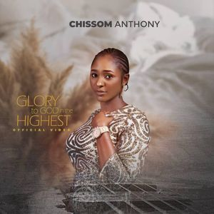 Download Glory to God in the Highest By Chissom Anthony