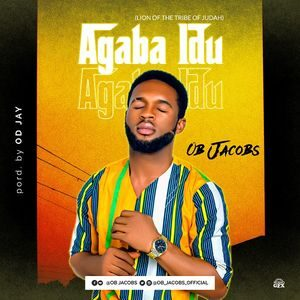 Download Agaba Idu (Lion of The Tribe of Judah) By OB Jacobs