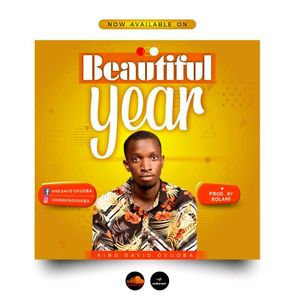 Download Beautiful Year By King David Ovuoba