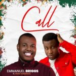 Emmanuel Briggs - Call Ft. Prinx Emmanuel [MP3 Download]
