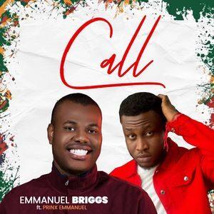 Download Call By Emmanuel Briggs Ft. Prinx Emmanuel