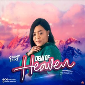 Download Dew of Heaven By Chiny Ezike