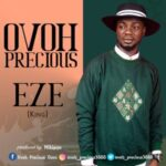 Ovoh Precious - Eze (King) [MP3 and Lyrics]