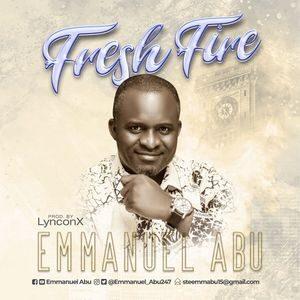 Download Fresh Fire By Emmanuel Abu