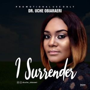 Download I Surrender By Dr. Uche Obiaraeri