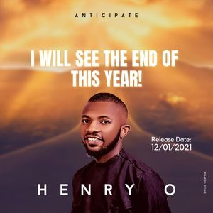 Download I Will See The End of This Year By HENRY O