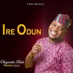 Olayimika Babs (Atabatubu) - Ire Odun & Inexhaustible God [MP3 Download]