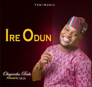 Download Ire Odun & Inexhaustible God By Olayimika Babs
