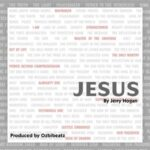 Jerry Hogan - Jesus [MP3 and Lyrics]
