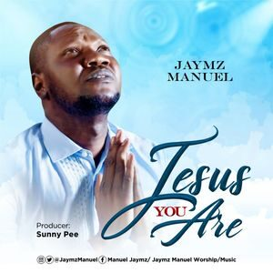 Download Jesus You Are By Jaymz Manuel