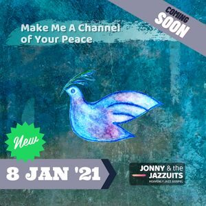 Stream : Make Me a Channel of Your Peace By Jonny & the Jazzuits