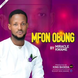 Download Mfonobong By Miracle Kwame