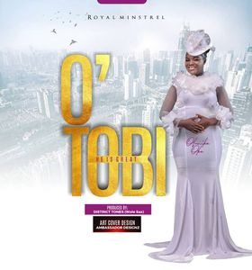 Download O' Tobi (He is Great) By Nike Royal
