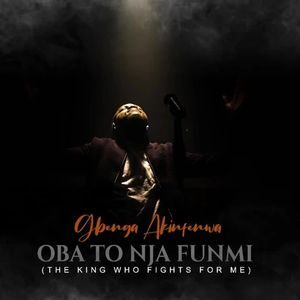 Download Oba To Nja Funmi (The King Who Fights For Me) By Gbenga Akinfenwa