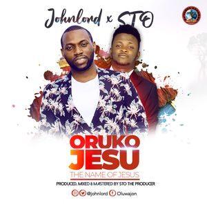 Download Oruko Jesu By Johnlord Ft. STO