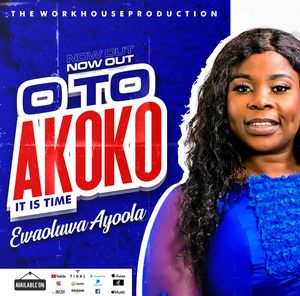 Download Oto Akoko By Ewaoluwa Ayoola