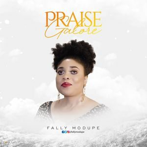 Download Praise Galore By Fally Modupe