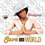 ShephyPraiz - Save Our World [MP3 Download]