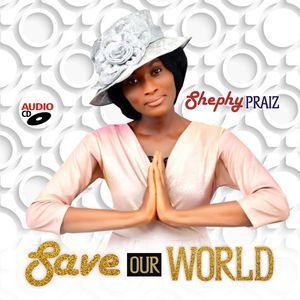 Download Save Our World By ShephyPraiz