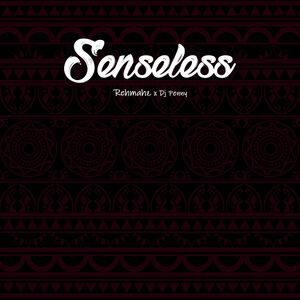 Download Senseless By Rehmahz Ft. DJ Penny