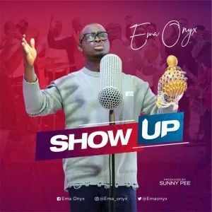 Download Show Up By Ema Onyx