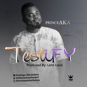 Download Testify By Prince AKA