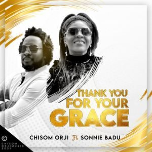 Download Thank You For Your Grace By Chisom Orji Ft. Sonnie Badu