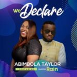 Abimbola Taylor - We Declare Ft. Minister Rain [MP3 and Video]