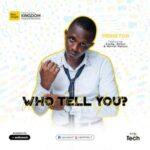 Prinston - Who Tell You Ft. Evang. Bosun & Marvel Nelson