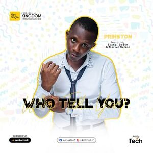 Download Who Tell You By Prinston Ft. Evang. Bosun & Marvel Nelson