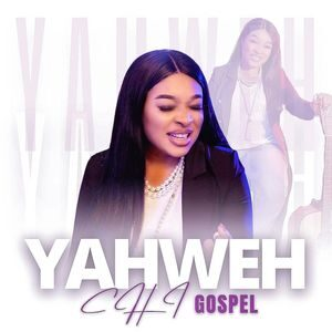 Download Yahweh By Chi-Gospel