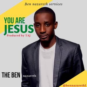 Download You Are Jesus By Ben Nazareth