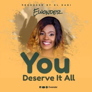 Download You Deserve It All By Ewonder